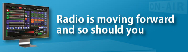 Radio is moving forward, and so should you