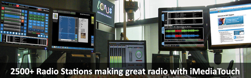 2500+ Radio Stations making great radio with iMediaTouch